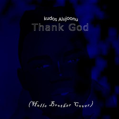 Kudos Alujoonu Thank God Hello Brother Cover Mp3 Download