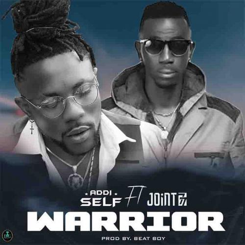 Addi Self  Warrior Ft. Joint 77 mp3 download