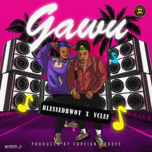 Blessedbwoy Ft. Vclef  Gawu mp3 download