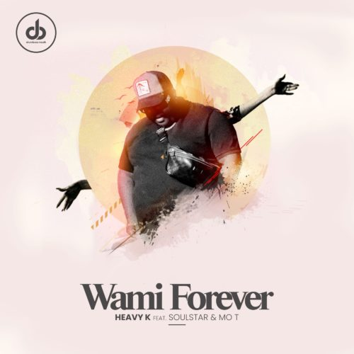 Heavy K  Wami Forever Ft. Soulstar, Mo T mp3 download