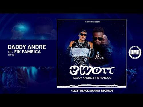 Daddy Andre Ft. Fik Fameica Bwoti mp3 download