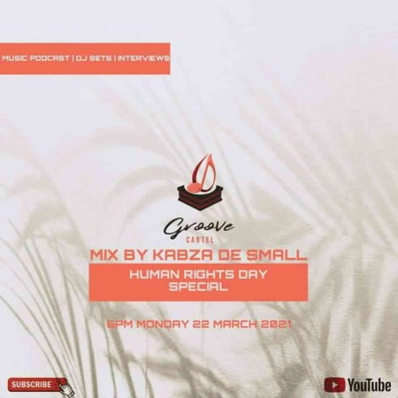Kabza De Small Groove Cartel Mix (Human Rights Day Special) mp3 download