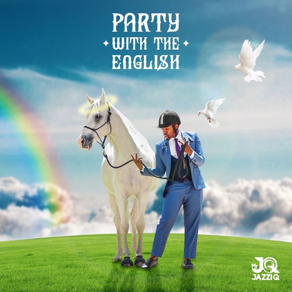 [Album] Mr JazziQ  Party With The English mp3 download