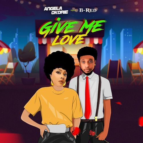 Angela Okorie  Give Me Love Ft. B-Red mp3 download