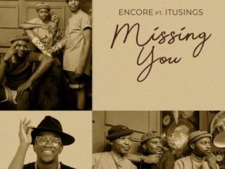 Encore Missing You Ft. ItuSings mp3 download
