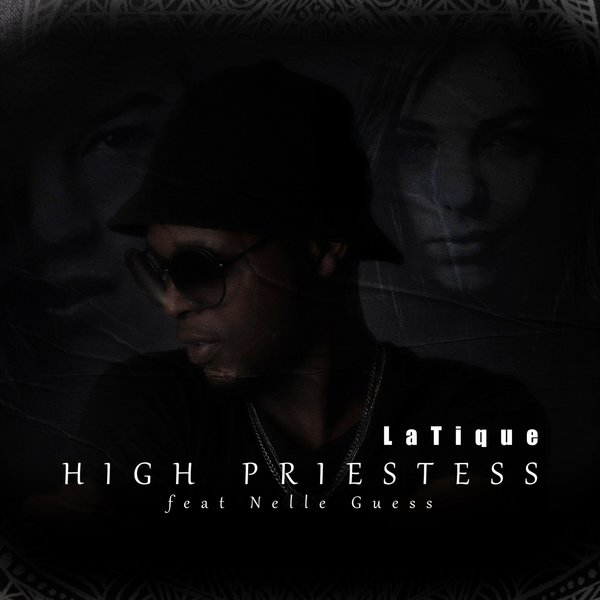 LaTique High Priestess Ft. Nelle Guess mp3 download