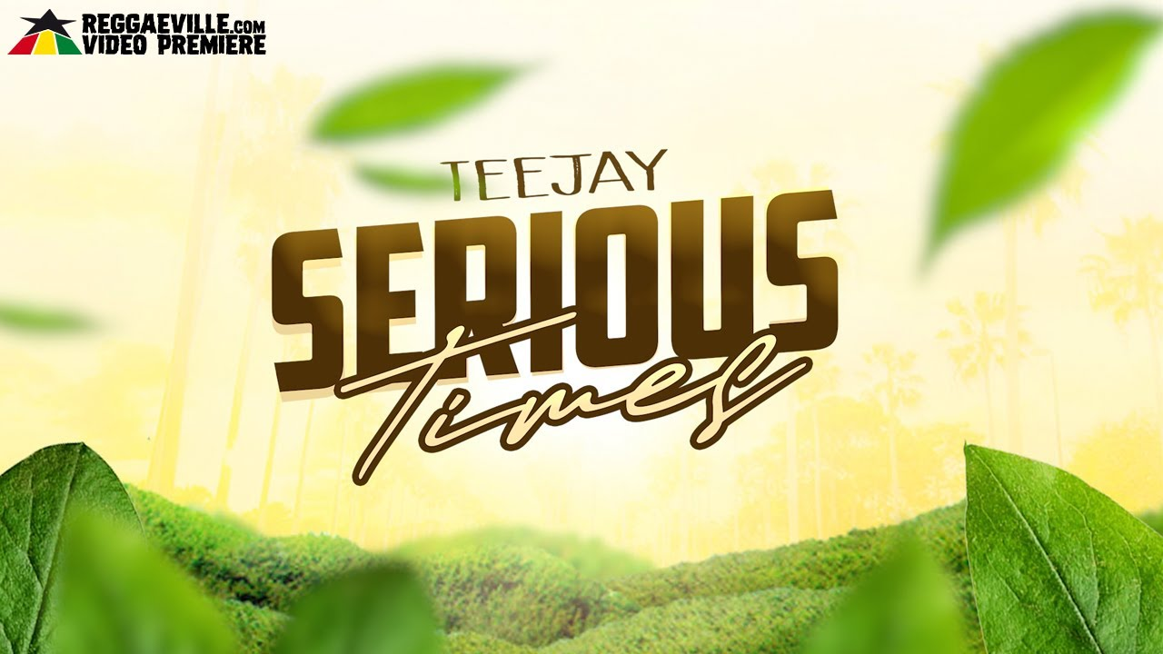 Teejay  Serious Times mp3 download