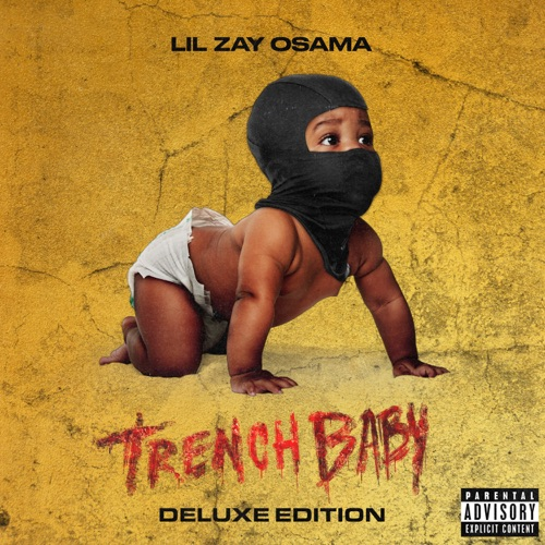 [ALBUM]: Lil Zay Osama Trench Baby (Deluxe Edition) download