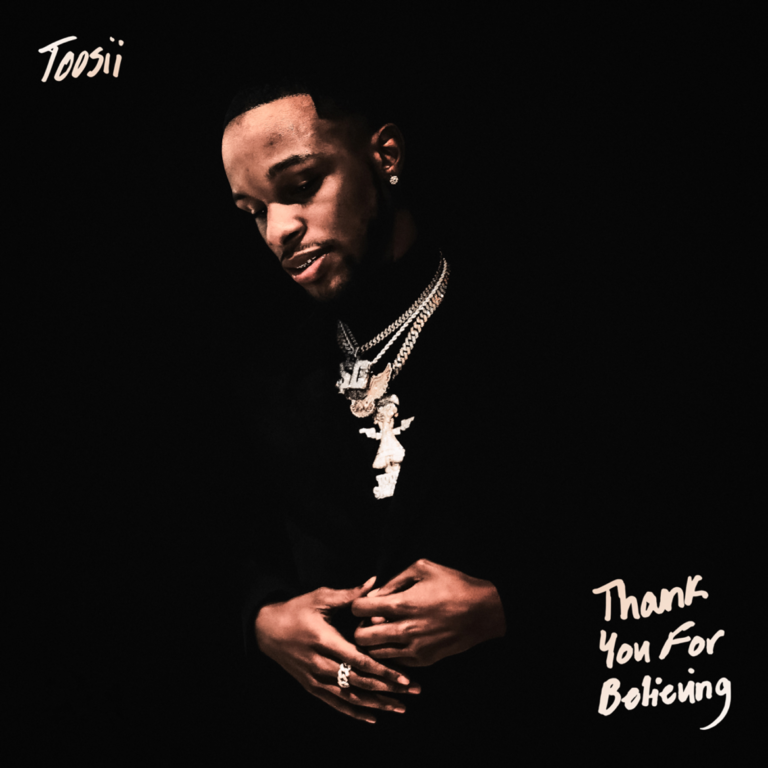 [ALBUM]: Toosii  Thank You For Believing download