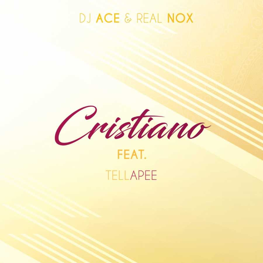 DJ Ace & Real Nox  Cristiano Ft. TellaPee mp3 download