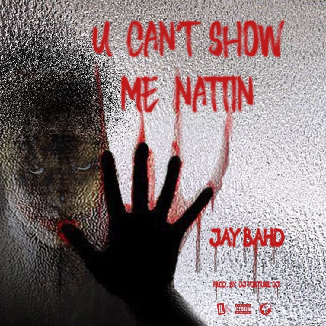 Jay Bahd You Can't Show Me Nattin mp3 download