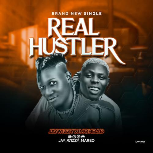 Jaywizzy Ft. Mohbad  Real Hustler mp3 download