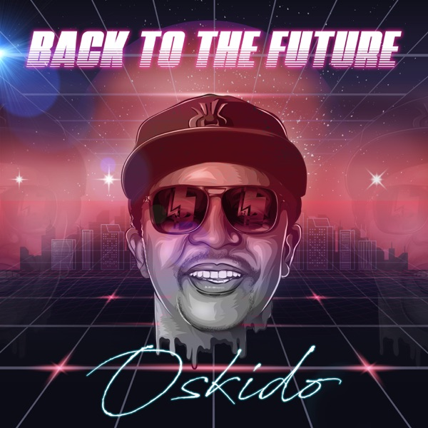 Oskido  Back To The Future Ft. Spikiri, Professor, Lady Du mp3 download