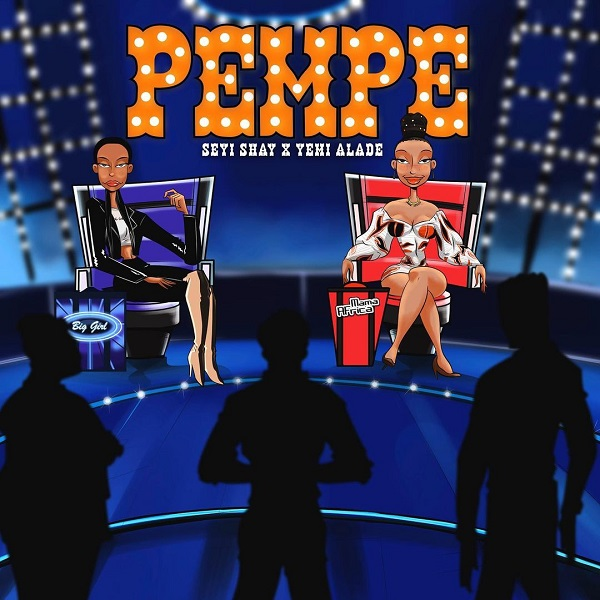 Seyi Shay Pempe Ft. Yemi Alade mp3 download