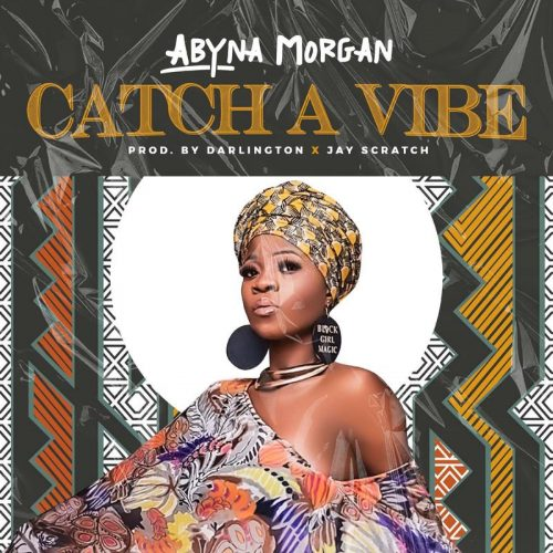 Abyna Morgan Catch A Vibe mp3 download