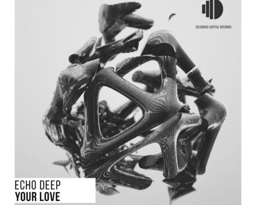 Echo Deep  Your Love mp3 download