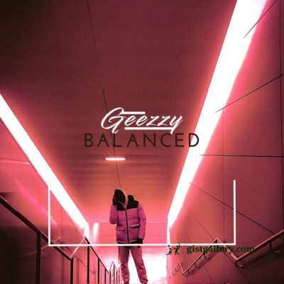 Geezzy Balanced  mp3 download