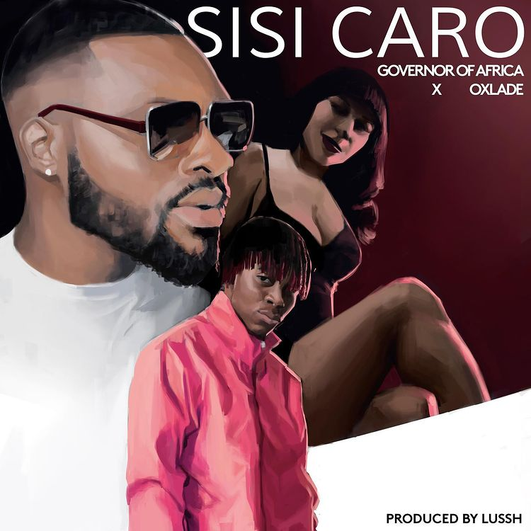 Governor Of Africa  Sisi Caro Ft. Oxlade mp3 download