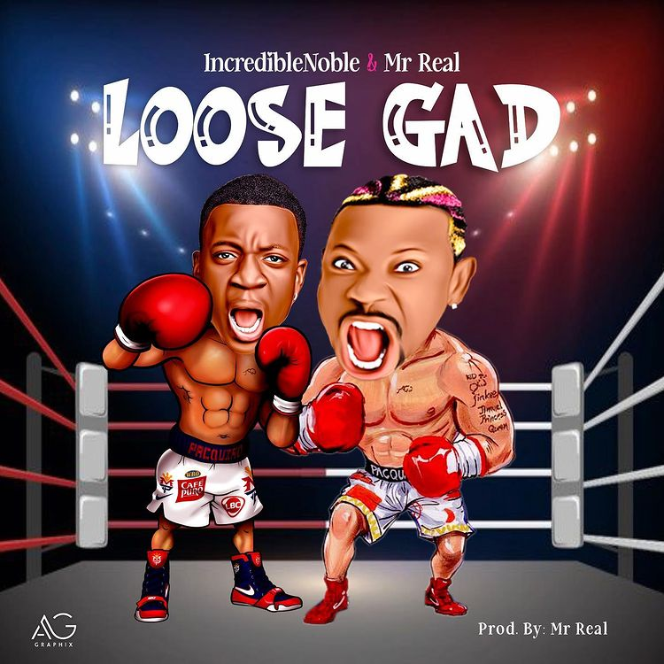 Incredible Noble Loose Gad Ft. Mr Real mp3 download