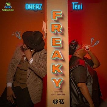 Oberz  Freaky Ft. Teni mp3 download