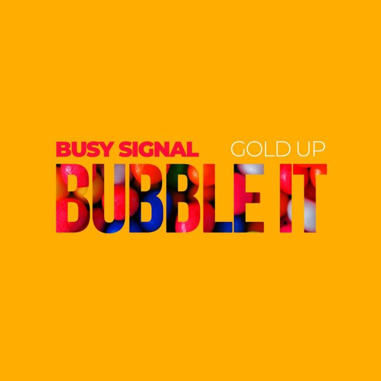 Busy Signal Ft. Gold Up Bubble It mp3 download