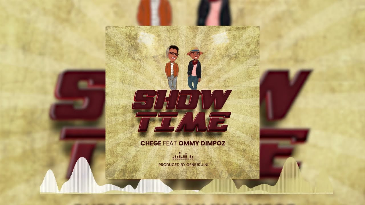 Chege Ft. Ommy Dimpoz  Show Time mp3 download
