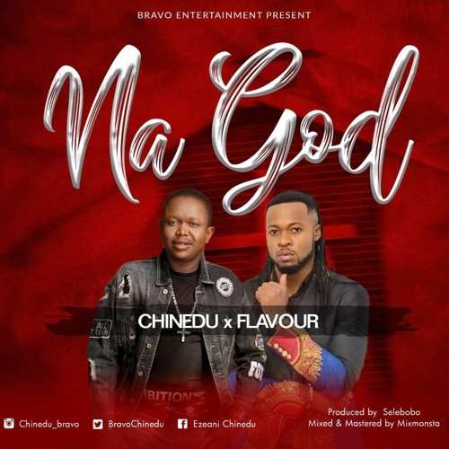 Chinedu NA GOD Ft. Flavour mp3 download