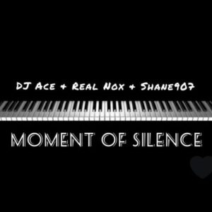 DJ Ace Ft. Real Nox & Shane907  Moment of Silence mp3 download