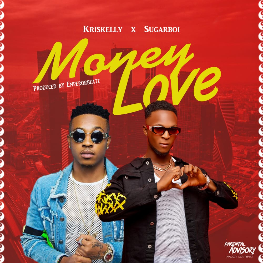 Kriskelly Ft. SugarBoi  Money Love mp3 download