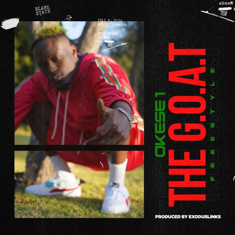 Okese1  The Goat (Freestyle) mp3 download