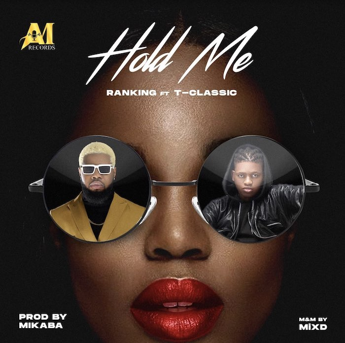Ranking Ft. T-Classic Hold Me mp3 download