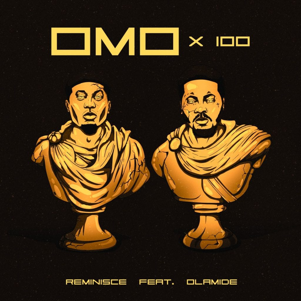 Reminisce  Omo X 100 Ft. Olamide mp3 download