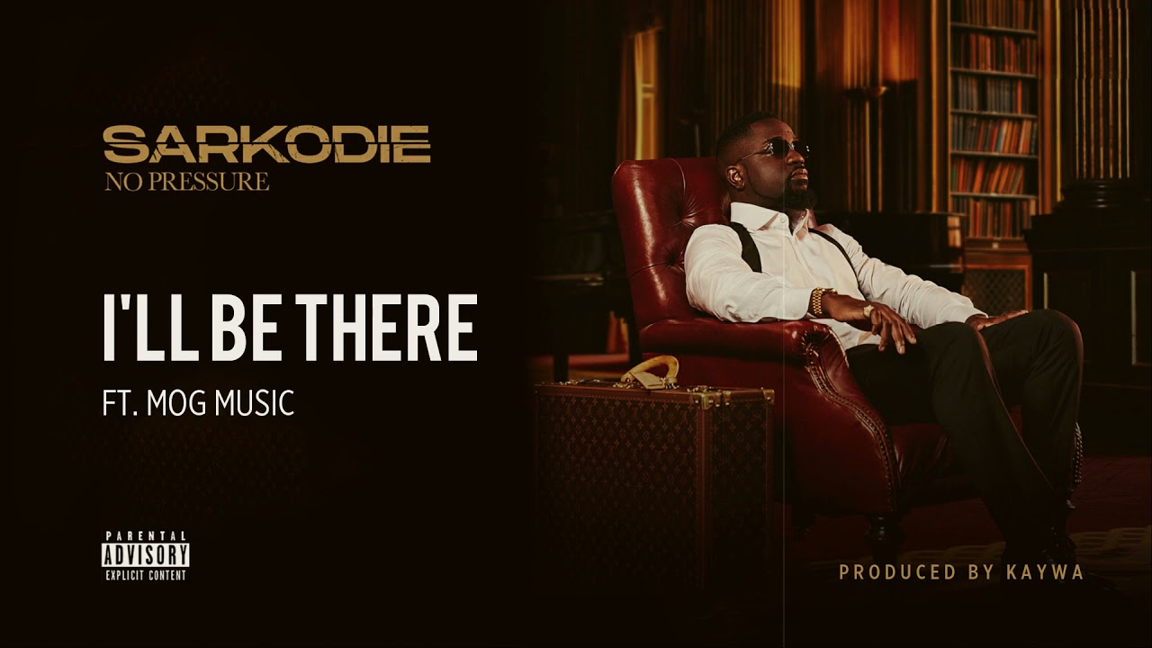 Sarkodie  I'll Be There Ft. MOGmusic mp3 download