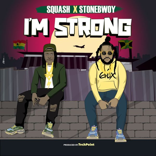 Squash I'm Strong Ft. Stonebwoy mp3 download