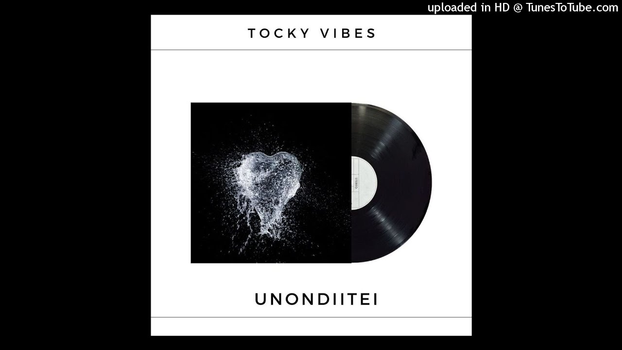 Tocky Vibes Unondiitei mp3 download