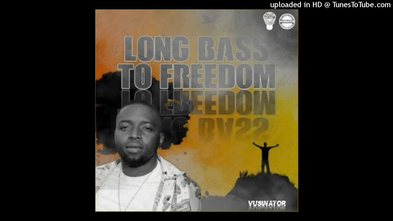 Vusinator Long Bass to Freedom mp3 download