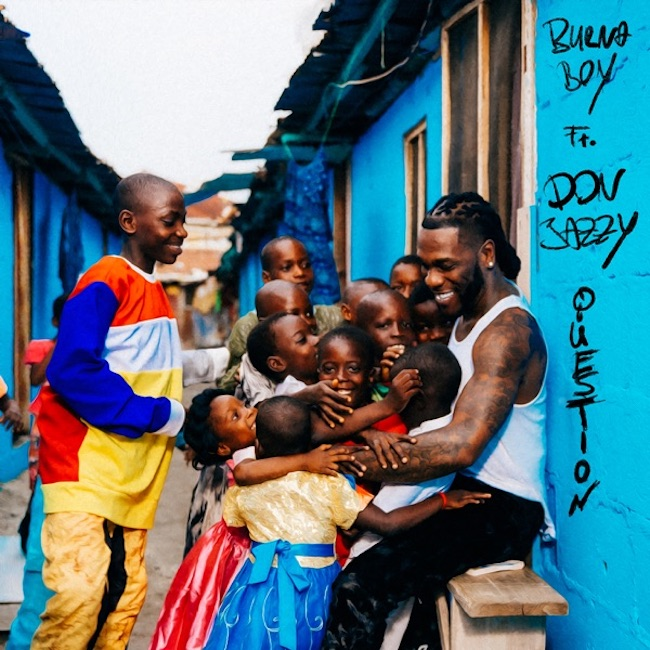 Burna Boy Question Ft. Don Jazzy mp3 download