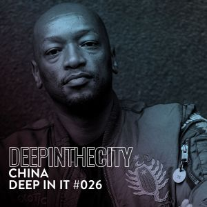 DJ China  Deep In It 026 (Deep In The City) mp3 download