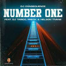 DJ Consequence  Number One Ft. DJ Tarico, Preck & Nelson Tivane mp3 download