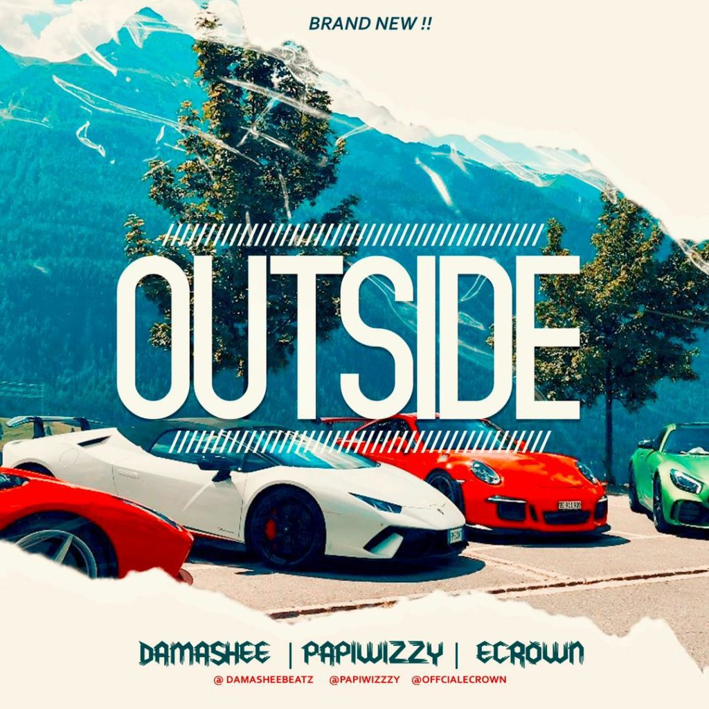 Damashee  Outside Ft. Papiwizzy, Ecrown mp3 download