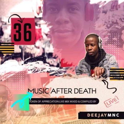 Deejay Mnc  Music After Death Episode 36 mp3 download