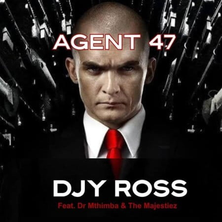 Djy Ross  Agent 47 Ft. Dr Mthimba & The Majestiez mp3 download
