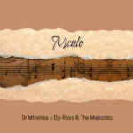 Dr Mthimba, Djy Ross & The Majestiez Mculo mp3 download