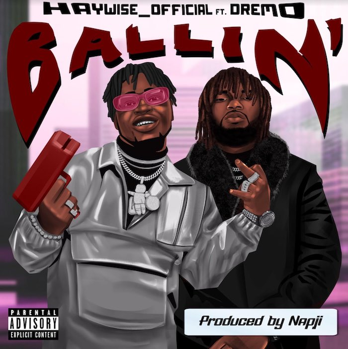 Haywise Official Ft. Dremo  Ballin mp3 download