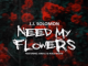 J.J Solomon  Need My Flowers ft. Awall & Hollywood mp3 download