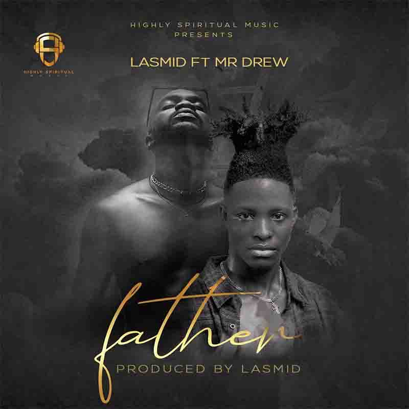 Lasmid Father Ft. Mr Drew mp3 download