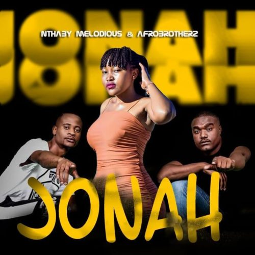 Nthaby Melodious & Afro Brotherz Jonah mp3 download