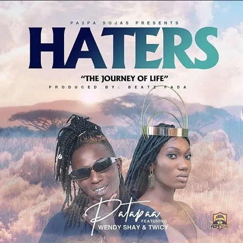 Patapaa Haters Ft. Wendy Shay, Twicy mp3 download