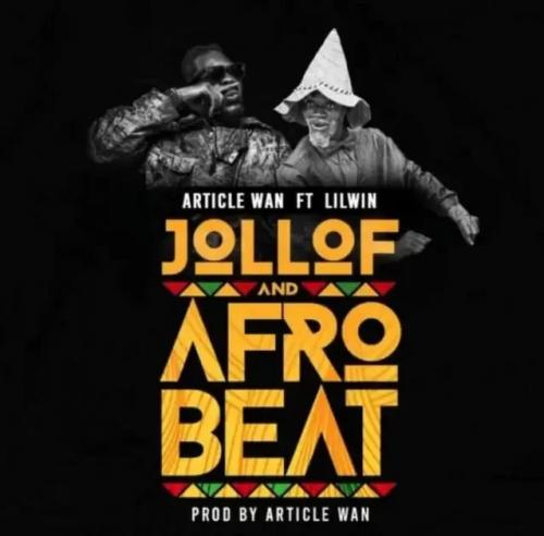 Article Wan Jollof And Afrobeat Ft. Lil Win mp3 download