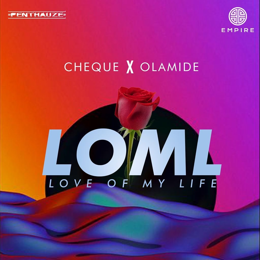 Cheque  LOML Ft. Olamide mp3 download